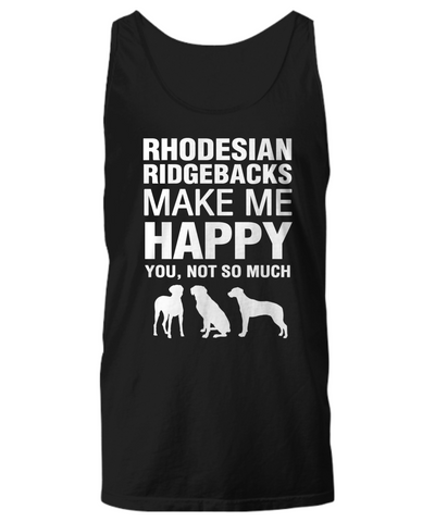 Rhodesian Ridgebacks Make Me Happy Women's Shirt - Dogs Make Me Happy - 21