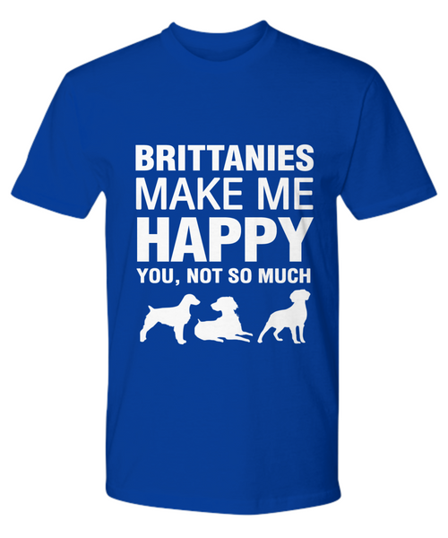 Brittanies Make Me Happy T-shirt - Dogs Make Me Happy - 13