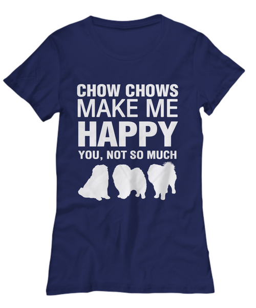 Chow Chows Make Me Happy - Women top - Dogs Make Me Happy - 15