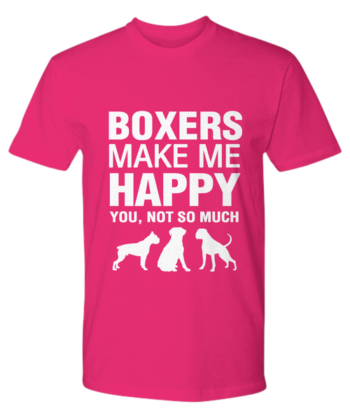 Boxers Make Me Happy T-Shirt - Dogs Make Me Happy - 17