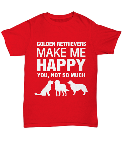 Golden Retrievers Make Me Happy T Shirt - Dogs Make Me Happy - 3