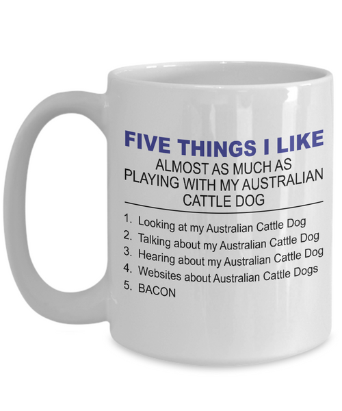 Five Thing I Like About My Australian Cattle Dog - Dogs Make Me Happy - 3