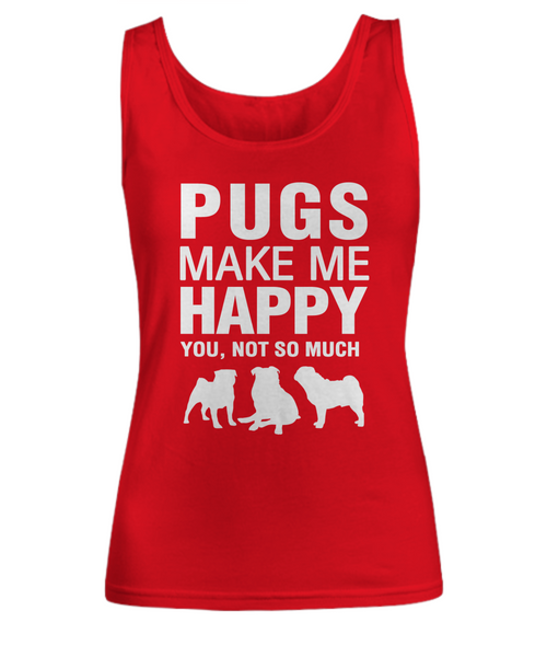 Pugs Make Me Happy -Women's Shirt - Dogs Make Me Happy - 5