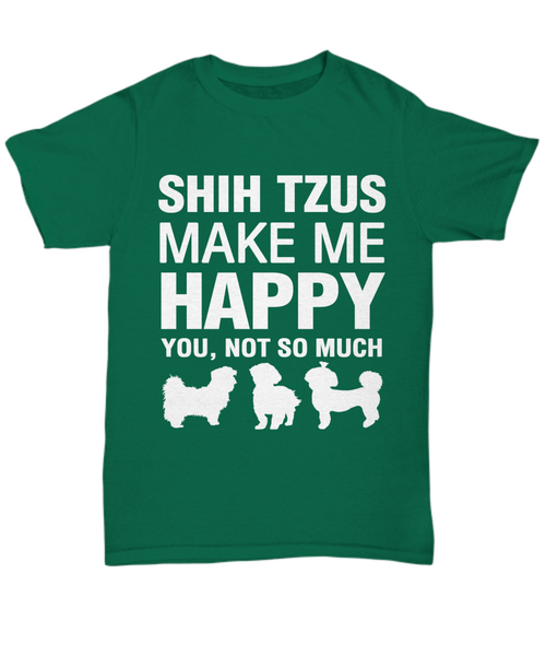 Shih Tzus Make Me Happy T-shirt - Dogs Make Me Happy - 9