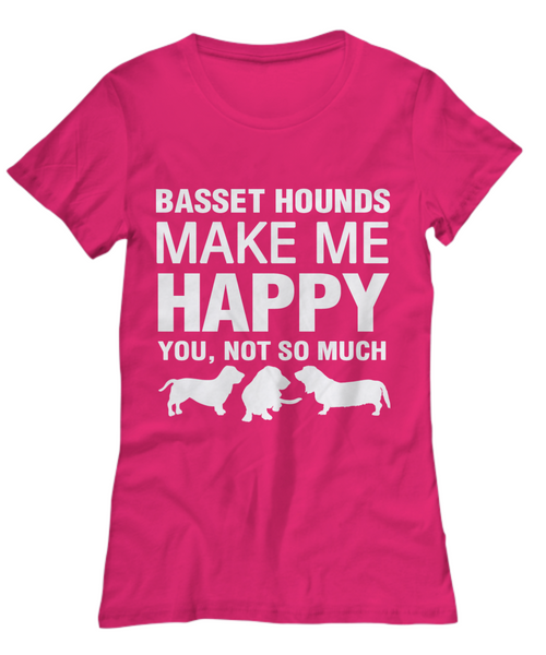 Basset Hounds Make Me Happy Women's Shirt