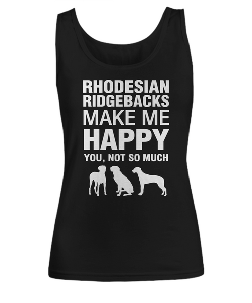 Rhodesian Ridgebacks Make Me Happy Women's Shirt - Dogs Make Me Happy - 1
