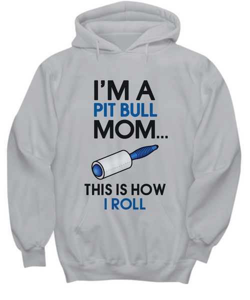 I'm a Pit Bull mom - this is how I roll - Dogs Make Me Happy - 18
