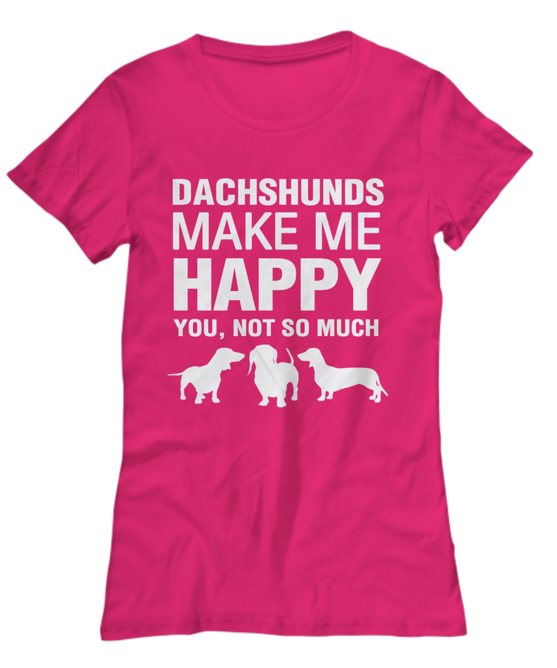 Dachshunds Make Me Happy Women's Shirt - Dogs Make Me Happy - 27
