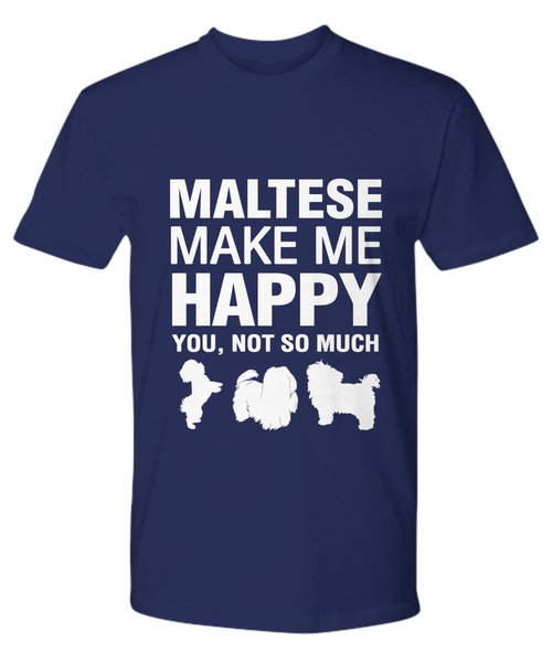 Maltese Make Me Happy T-shirt - Dogs Make Me Happy - 15