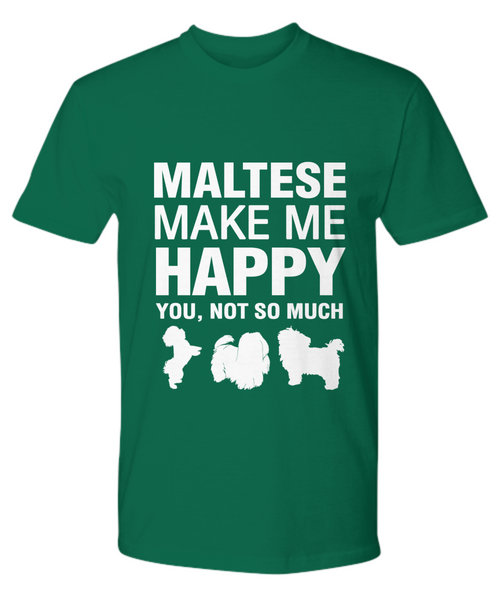 Maltese Make Me Happy T-shirt - Dogs Make Me Happy - 19