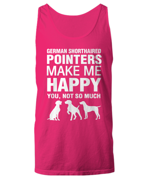 German Shorthaired Pointers Make Me Happy Women's Shirt - Dogs Make Me Happy - 17