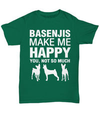 Basenjis Make Me Happy- Shirt - Dogs Make Me Happy - 5