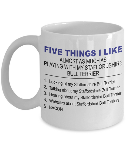 Five Thing I Like About My Staffordshire Bull Terrier - Dogs Make Me Happy - 1