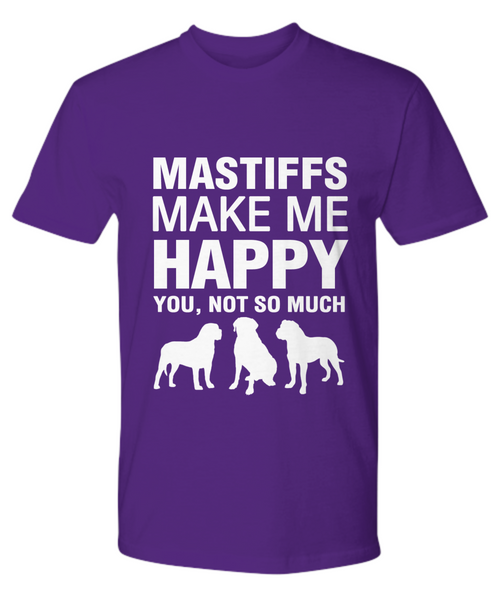 Mastiffs Make me Happy T-Shirt - Dogs Make Me Happy - 15