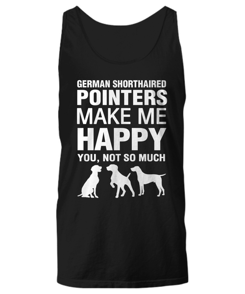 German Shorthaired Pointers Make Me Happy Women's Shirt - Dogs Make Me Happy - 11