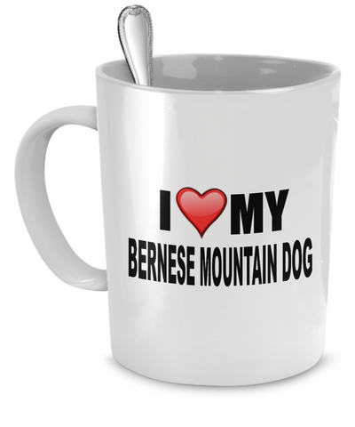 I Love My Bernese Mountain Dog - Dogs Make Me Happy - 1