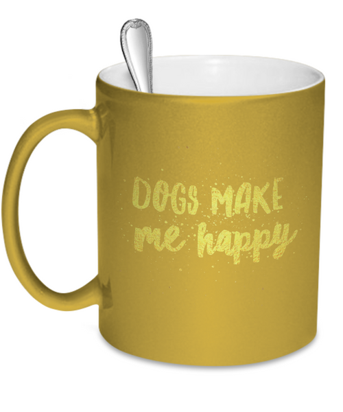 Dogs Make Me Happy Mug - Dogs Make Me Happy - 3