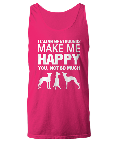 Italian Greyhounds Make Me Happy Women's Shirt - Dogs Make Me Happy - 27