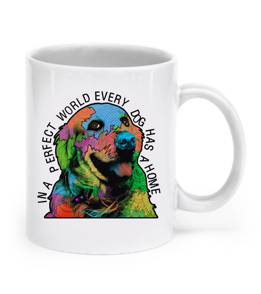 In a perfect world every dog has a home - Golden Retriever Mug - Dogs Make Me Happy - 1