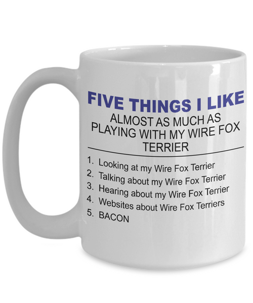 Five Thing I Like About My Wire Fox Terrier - Dogs Make Me Happy - 3