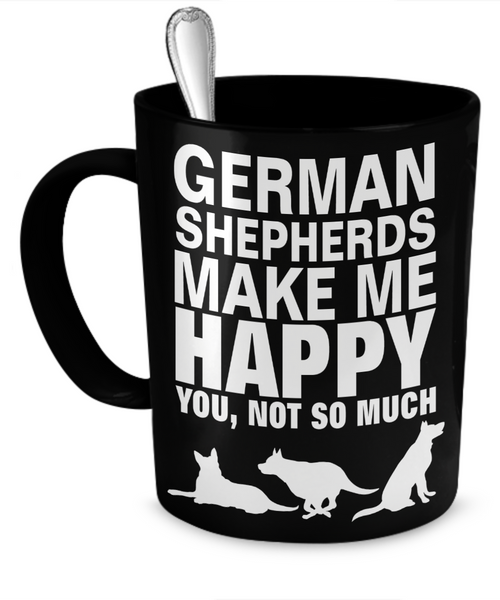 German Shepherds Make Me Happy - Black Mug - Dogs Make Me Happy - 1