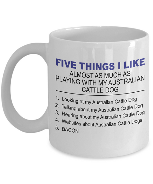 Five Thing I Like About My Australian Cattle Dog - Dogs Make Me Happy - 1