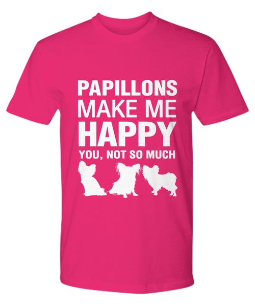 Papillions Make Me Happy T-shirt - Dogs Make Me Happy - 17