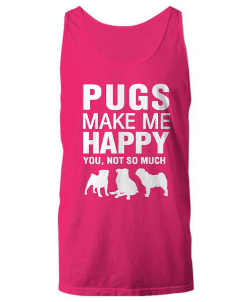Pugs Make Me Happy -Women's Shirt - Dogs Make Me Happy - 17