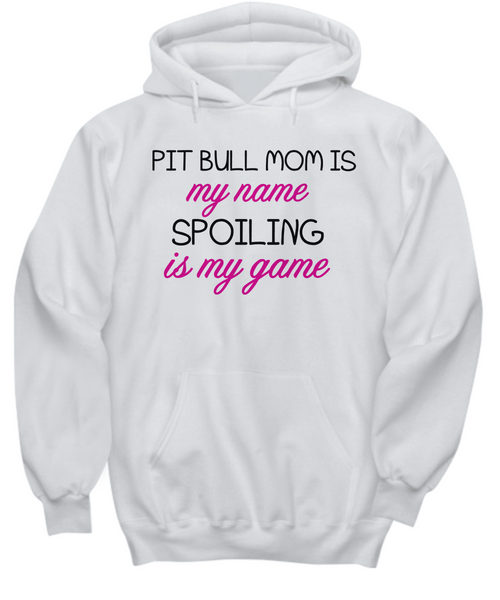 Pit Bull mom is my name, spoiling is my game - Dogs Make Me Happy - 21