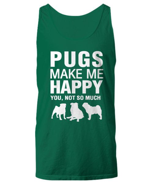 Pugs Make Me Happy -Women's Shirt - Dogs Make Me Happy - 19