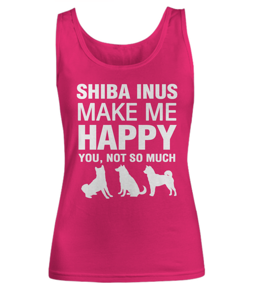 Shiba Inus Make Me Happy Women's Shirt - Dogs Make Me Happy - 7