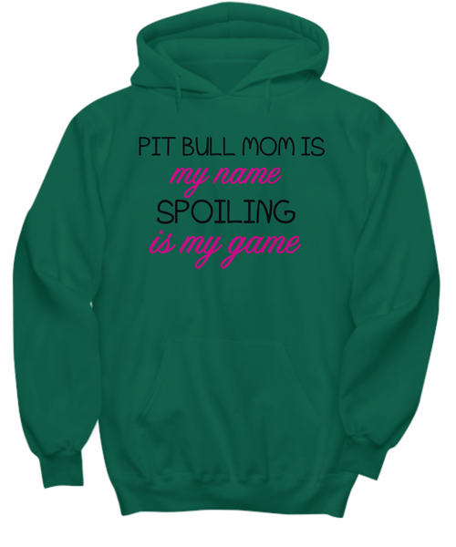 Pit Bull mom is my name, spoiling is my game - Dogs Make Me Happy - 29