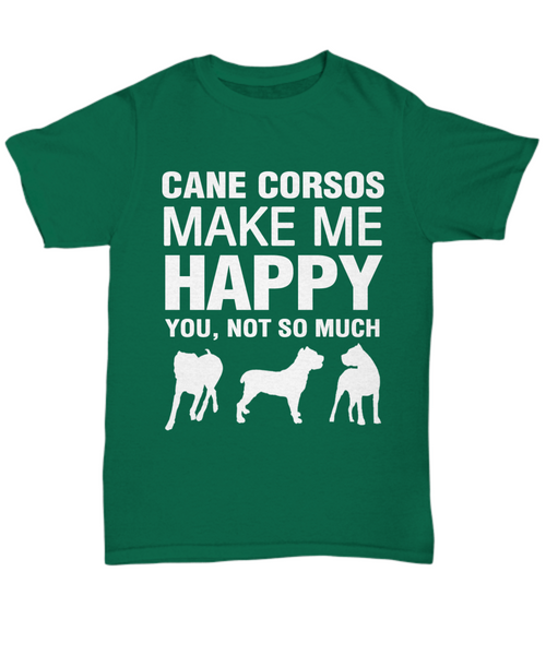Cane Corsos Make Me happy T-shirt - Dogs Make Me Happy - 1