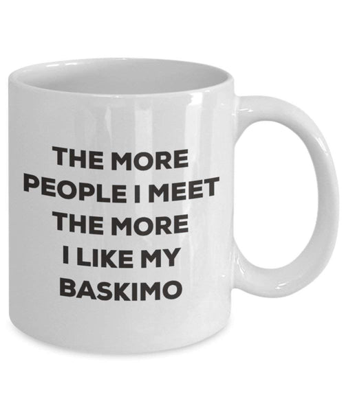 Le plus de personnes I Meet the More I Like My Baskimo Mug de Noël – Funny Tasse à café – amateur de chien mignon Gag Gifts Idée 11oz blanc