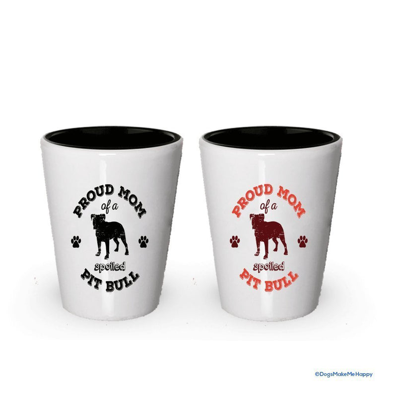 Spoiled Pitbull Shot Glass- Couples Dog Gifts (1, Red Text Mom)