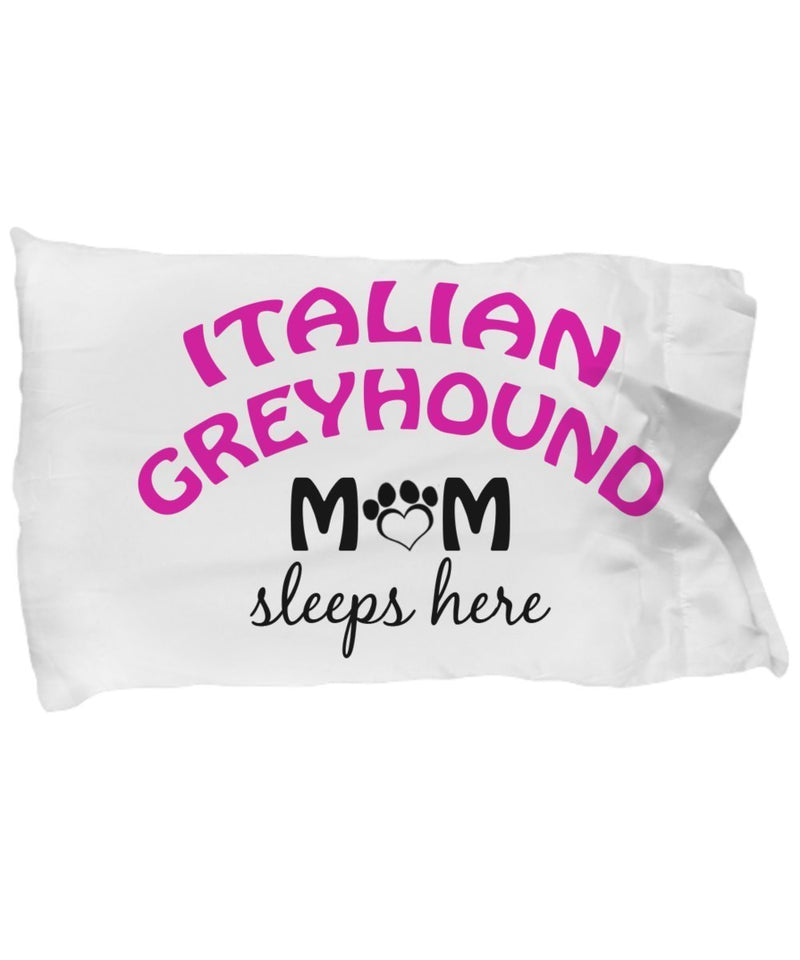 DogsMakeMeHappy Italian Greyhound Mom and Dad Pillow Cases (Mom)