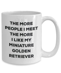 The more people I meet the more I like my Miniature Golden Retriever Mug - Funny Coffee Cup - Christmas Dog Lover Cute Gag Gifts Idea