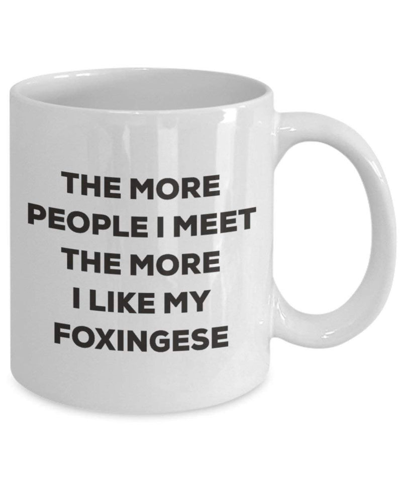 The more people I meet the more I like my Foxingese Mug - Funny Coffee Cup - Christmas Dog Lover Cute Gag Gifts Idea