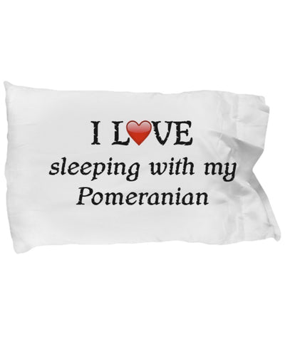 SpreadPassion I Love My Pomeranian Pillowcase
