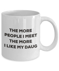 The more people I meet the more I like my Daug Mug