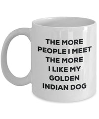 The more people I meet the more I like my Golden Indian Dog Mug