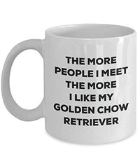 The More People I Meet The More I Like My Golden Chow Retriever Mug - Funny Coffee Cup - Christmas Dog Lover Cute Gag Gifts Idea