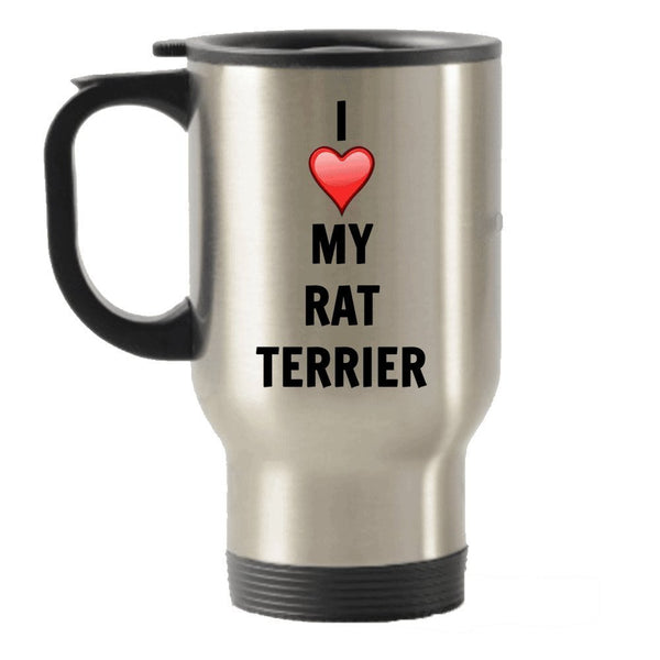 I Love My Rat Terrier Stainless Steel Travel Insulated Tumblers Mug