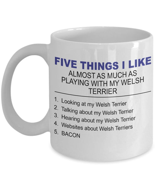 Welsh Terrier Mug - Five Thing I Like About My Welsh Terrier - 11 Oz Ceramic Coffee Mug
