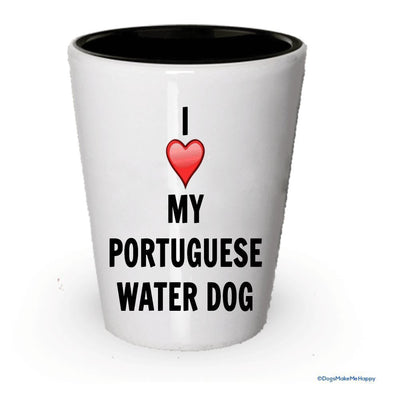 I love my Portugese Water Dog Shot Glass - Portugese Water Dog Lover gifts