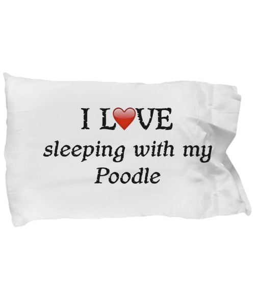SpreadPassion I Love My Poodle Pillowcase