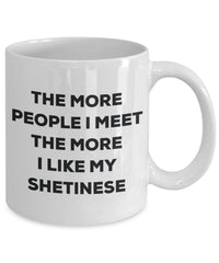 The more people i meet the more i Like My Shetinese mug – Funny Coffee Cup – Christmas Dog Lover cute GAG regalo idea 11oz Infradito colorati estivi, con finte perline