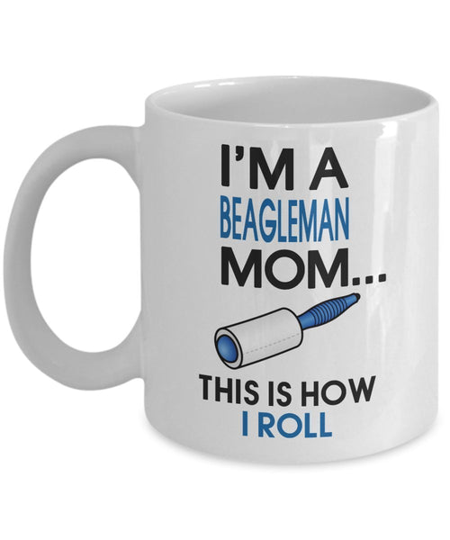 Beagleman Coffee Mug - I'm a Beagleman Mom - This is how I roll - Beagleman Mom Gifts