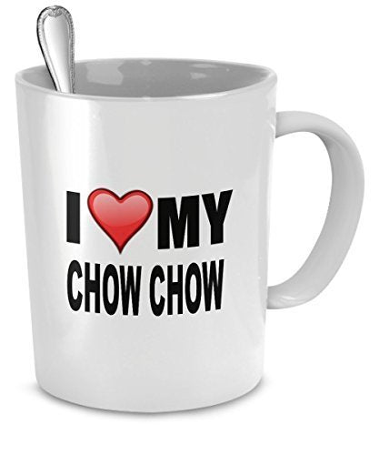 Chow Chow Mug - I Love My Chow Chow - Chow Chow Lover Gifts- Dog Lover Gifts