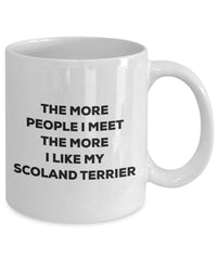 The more people I meet the more I like my Scoland Terrier Mug - Funny Coffee Cup - Christmas Dog Lover Cute Gag Gifts Idea